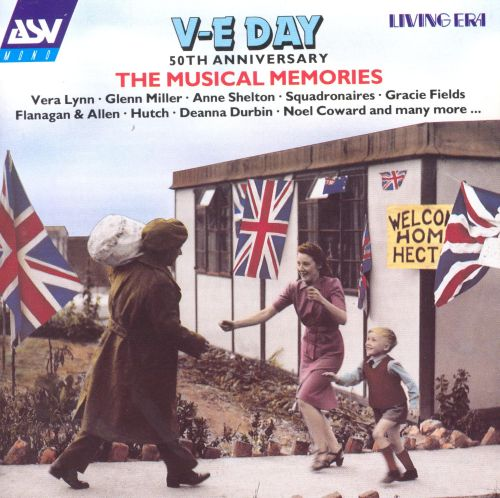 V-E Day 50th Anniversary: The Musical Memories of World War II
