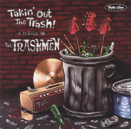Takin' Out the Trash: A Tribute to the Trashmen