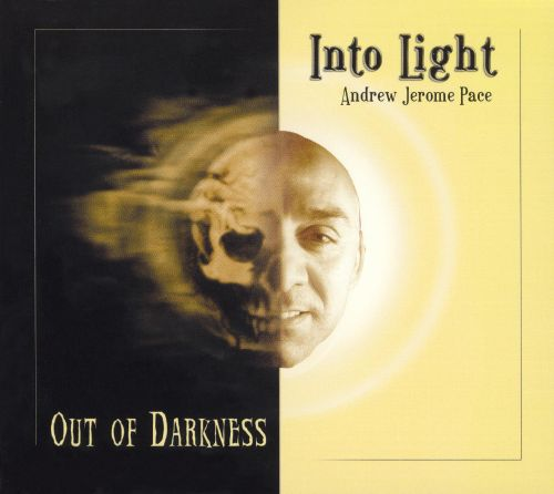 Into Light Out of Darkness