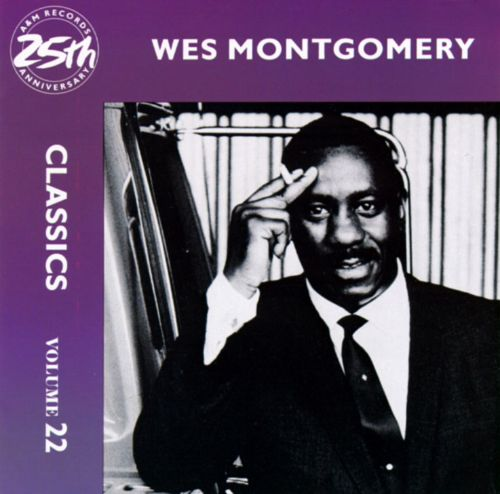 Classics, Vol  22: Wes Montgomery - Wes Montgomery | Songs, Reviews