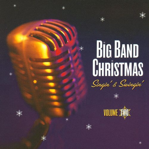 Big Band Christmas Singin' & Swingin, Vol. 2