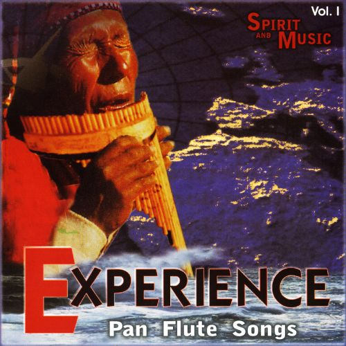 Spirit and Music: Experience - Pan Flute Songs, Vol. 1