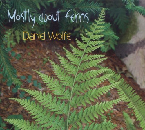 Mostly About Ferns