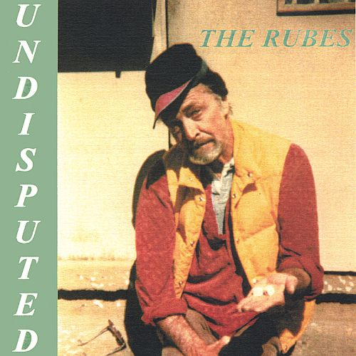 The Rubes Undisputed