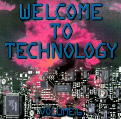 Welcome to Technology, Vol. 6