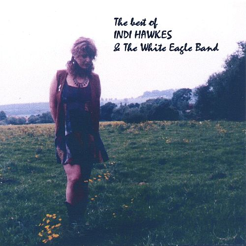 Best of Indi Hawkes & the White Eagle Band
