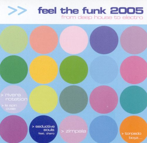 Feel the Funk 2005: From Deep House to Electro