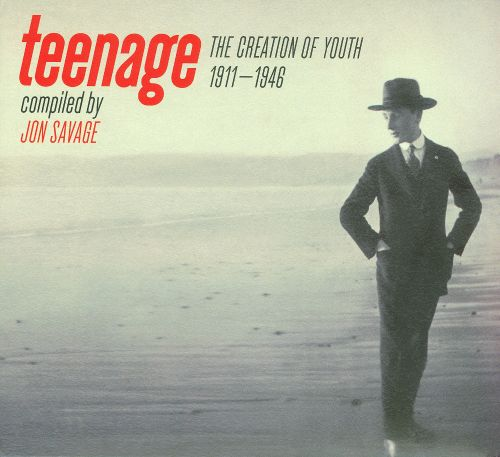 Teenage: The Creation of Youth 1911-1946
