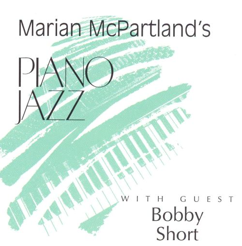Marian McPartland's Piano Jazz with Guest Bobby Short