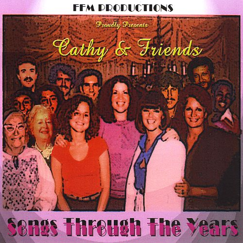 Cathy & Friends: Songs Through the Years