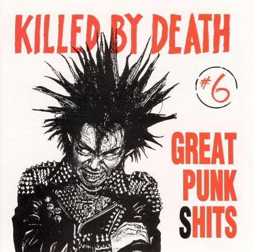 Killed by Death: Great Punk Hits, Vol. 6