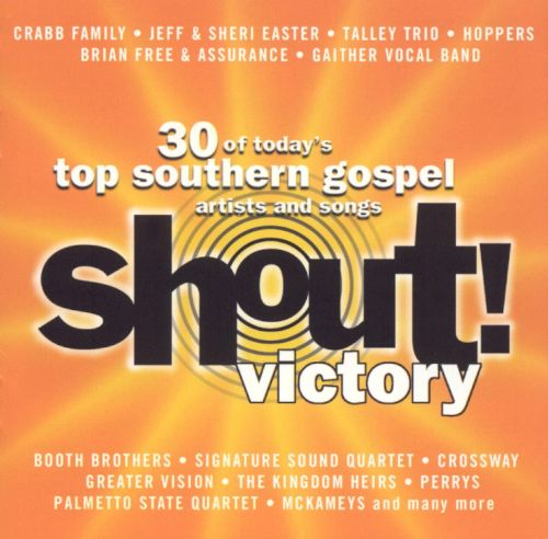 Shout! Victory: 30 Of Today's Top Southern Gospel Artists And Songs