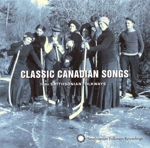 Classic Canadian Songs from Smithsonian/Folkways