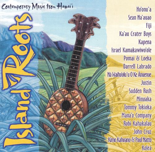 Island Roots, Vol. 1: Contemporary Music from Hawaii