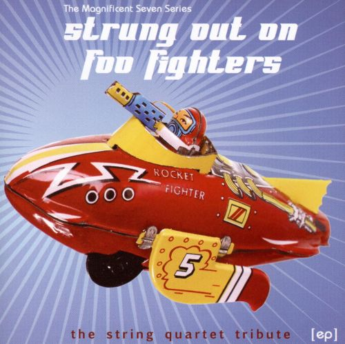 Magnificent Seven Series: Strung Out On Foo Fighters