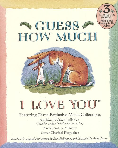 Guess How Much I Love You: Soothing Bedtime Lullabies/Playful Nature Melodies/Sweet Classical Keepsakes