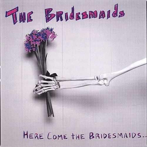 Here Come the Bridesmaids...