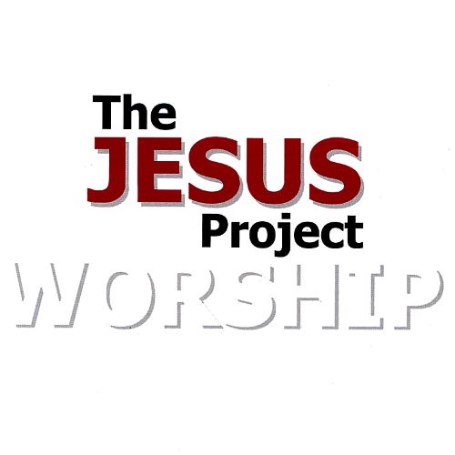 The Jesus Project: Worship