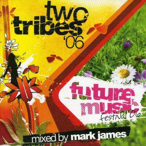 Two Tribes 06: Future Music Festival Mixed by Mark James