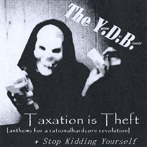 Taxation Is Theft/Stop Kidding Yourself
