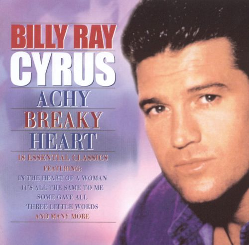 Achy Breaky Heart - Billy Ray Cyrus | Songs, Reviews ...