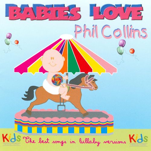 Babies Love Phil Collins