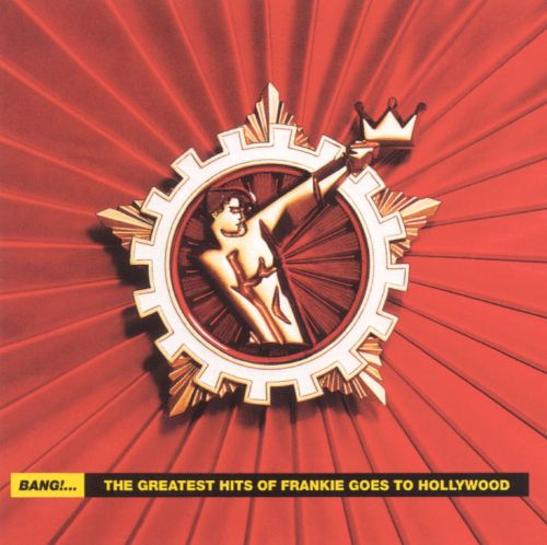 Bang!...The Greatest Hits of Frankie Goes to Hollywood