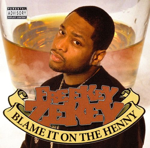 Blame It on the Henny