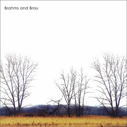 Brahms and Brau