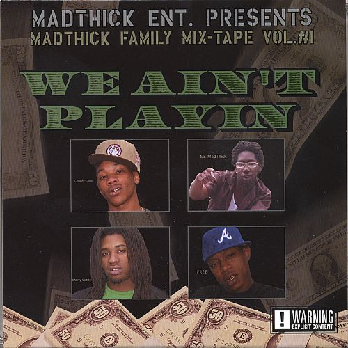 Madthick Family Mixtape, Vol. 1: We Ain't Playin