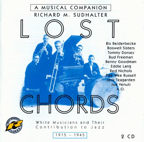 The Lost Chords 1915 1945 Various Artists Songs Reviews