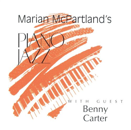 Marian McPartland's Piano Jazz with Guest Benny Carter