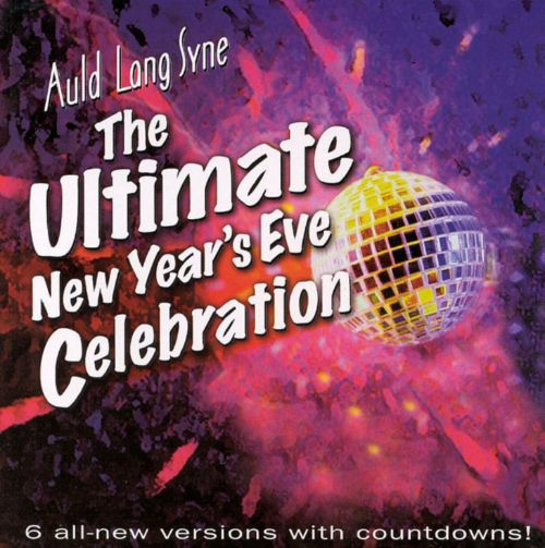 Auld Lang Syne: The Ultimate New Year's Eve Celebration
