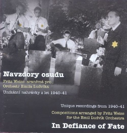 Navzdory Osudu (In Defiance of Fate): Unique Recordings from 1940-41