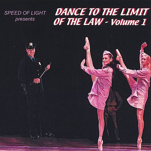 Speed of Light Presents Dance to the Limit of the Law, Vol. 1