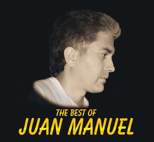 The Best of Juan Manuel