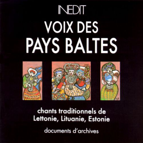 Baltic Voices: Traditional Songs of Latvia, Lithuania, Estonia