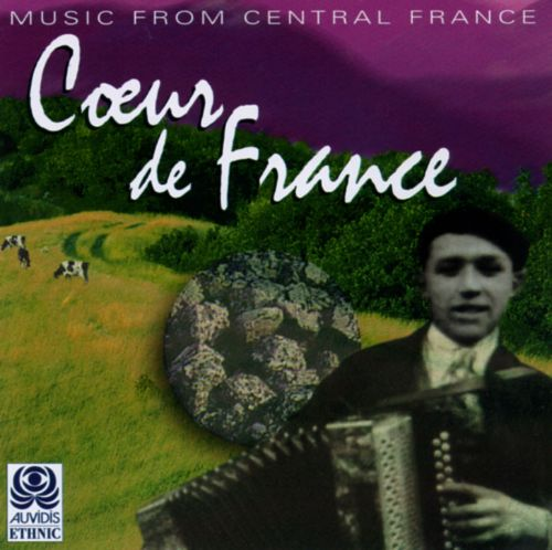 Coeur de France: Music from Central France