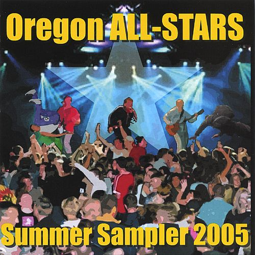 Oregon All-Stars: Summer Sampler 2005