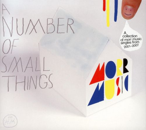 A Number of Small Things: A Collection of Morr Music Singles