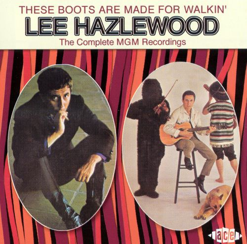 254002a81 These Boots Are Made for Walkin   The Complete MGM Recordings - Lee ...