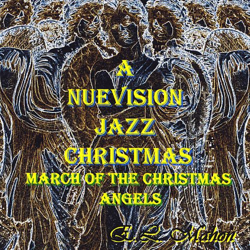 A Nuevision Jazz Christmas, Vol. 1: March of the Christmas Angels