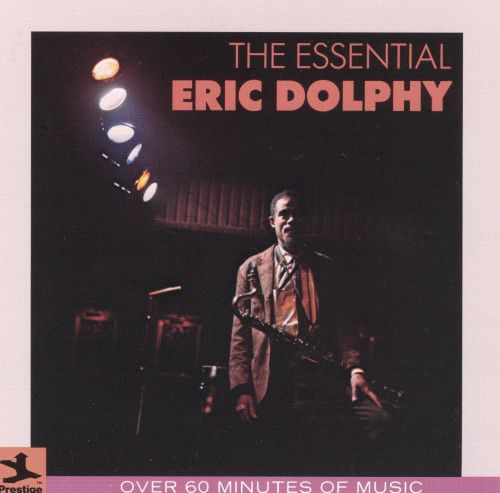 The Essential Eric Dolphy