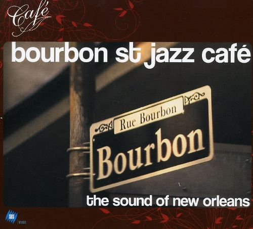 Bourbon Street Jazz Cafe: The Sound of New Orleans