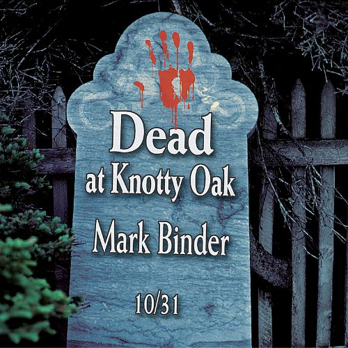 Dead at Knotty Oak: Halloween Tales and Stories