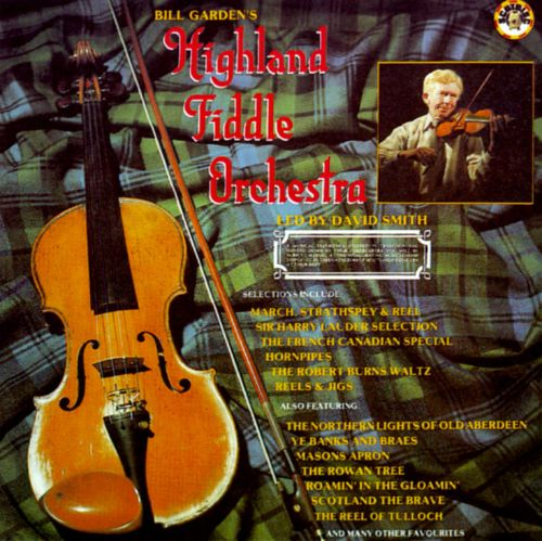 Bill Garden's Highland Fiddle Orchestra Led by Bill Smith