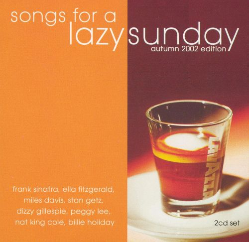 Songs for a Lazy Sunday: Autumn 2002