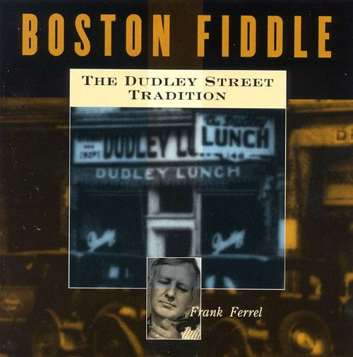 Boston Fiddle: Dudley Street Tradition
