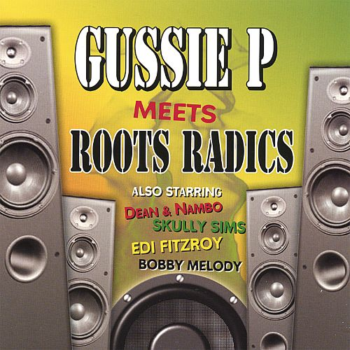 Gussie P. Meets Roots Radics