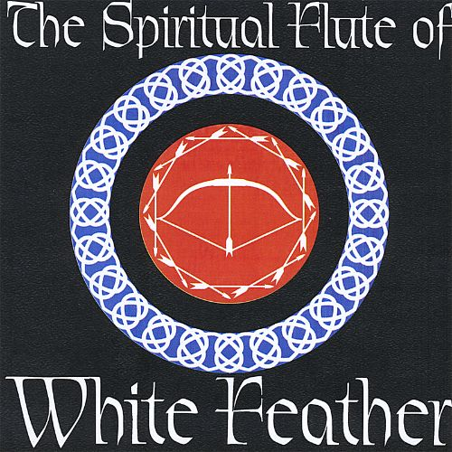 The Spiritual Flute of White Feather